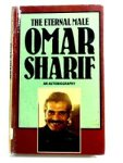 Omar Sharif the eternal male book cover