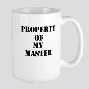 Coffee Mug Property of my Master